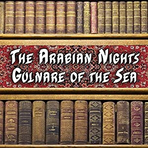 The Arabian Nights - Gulnare of the Sea Audiobook