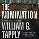 The Nomination: A Novel of Suspense Audiobook by William G. Tapply Narrated by David Bryson