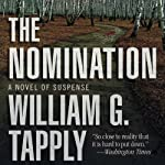 The Nomination: A Novel of Suspense | William G. Tapply