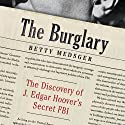 The Burglary: The Discovery of J. Edgar Hoover's Secret FBI Audiobook by Betty Medsger Narrated by Bronson Pinchot, Betty Medsger