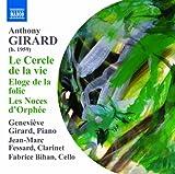 Girard: Le Cercle De La Vie (Geneviève Girard, Jean-Marc Fessard, Fabrice Bihan) (Naxos: 8572993) Geneviève Girard