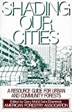 img - for Shading Our Cities: A Resource Guide For Urban And Community Forests by American Forestry Association (1989-10-01) book / textbook / text book