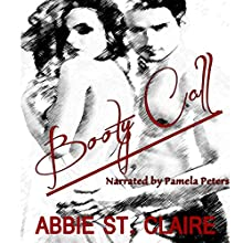 Booty Call (       UNABRIDGED) by Abbie St. Claire Narrated by Pamela Peters