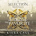 The Favorite: A Novella Audiobook by Kiera Cass Narrated by Arielle DeLisle