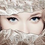 Veiled: A Bone Secrets Novel, Book 3.5 | Kendra Elliot
