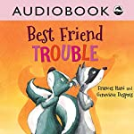 Best Friend Trouble | Frances Itani