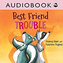 Best Friend Trouble | Livre audio Auteur(s) : Frances Itani Narrateur(s) : Priscilla Holbrook