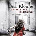 Nichts als Erlösung Hörbuch von Gisa Klönne Gesprochen von: Karen Schulz-Vobach