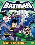 Batman, l'alliance des h�ros : Bandit...
