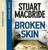 Stuart MacBride Broken Skin (Logan McRae, Book 3)