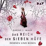 Dornen und Rosen (Das Reich der Sieben Höfe 1) | Sarah J. Maas