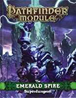 Pathfinder Module: The Emerald Spire Superdungeon