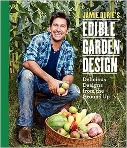Jamie durie 39 s edible garden design jamie durie for Jamie durie garden designs