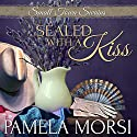 Sealed with a Kiss Audiobook by Pamela Morsi Narrated by Pam Dougherty