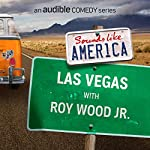 Ep. 10: Las Vegas with Roy Wood Jr. | Roy Wood Jr.,Oscar Nunez,Bobcat Goldthwait,Andi Smith,Dana Gould,Ben Roy,Red Scott,Phil Griffiths