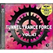 Tunnel Trance Force Vol.47