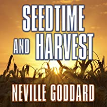 Seedtime and Harvest (       UNABRIDGED) by Neville Goddard Narrated by Mitch Horowitz
