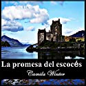 La promesa del escocés [Scottish Promise] Audiobook by Camila Winter Narrated by Maria del Carmen Siccardi