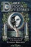 Dark Moon Mysteries: Wisdom, Power, a...