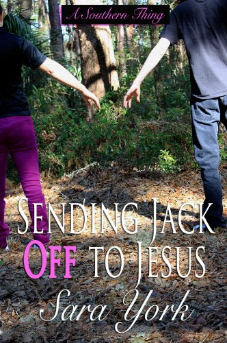 Sara York - Sending Jack Off To Jesus (A Southern Thing)