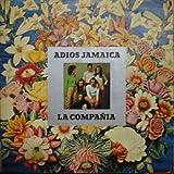 LA COMPAÑÍA : Adios Jamaica; Un poquito de amor