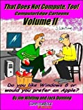 img - for That Does Not Compute, Too! ComputorEdge Cartoons, Volume II: