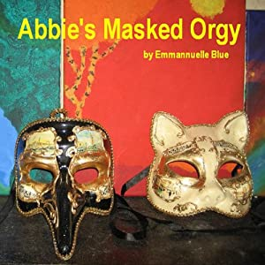 Abbie's Masked Orgy Audiobook
