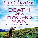 Death of a Macho Man: Hamish Macbeth, Book 12 Audiobook by M. C. Beaton Narrated by David Monteath