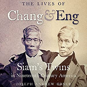The Lives of Chang and Eng Audiobook