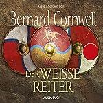 Der weiße Reiter (Uhtred 2) | Bernard Cornwell