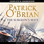The Surgeon's Mate: Aubrey-Maturin Series, Book 7 (       UNABRIDGED) by Patrick O'Brian Narrated by Ric Jerrom