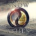 Snow Like Ashes Hörbuch von Sara Raasch Gesprochen von: Kate Rudd