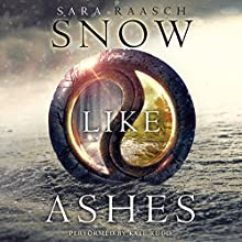 Snow Like Ashes (       UNABRIDGED) by Sara Raasch Narrated by Kate Rudd