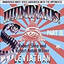 Illuminatus! Part III: Leviathan Audiobook by Robert Shea, Robert Anton Wilson Narrated by Ken Campbell