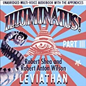Illuminatus! Part III: Leviathan | [Robert Shea, Robert Anton Wilson]