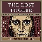 The Lost Phoebe | Theodore Dreiser