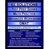 EZ Solutions - Test Prep Series - Math Practice - Advanced Workbook - GMAT (Edition: Updated. Version: Revised. 2012) ~ EZ Solutions