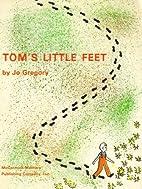 Tom's Little Feet by Jo Gregory