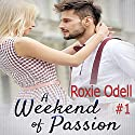 A Weekend of Passion: Billionaire in Paris Series, Book 1 Audiobook by Roxie Odell Narrated by Stacy Hinkle