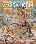 Griechische und r�mische Mosaiken