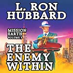 The Enemy Within: Mission Earth, Volume 3   L. Ron Hubbard