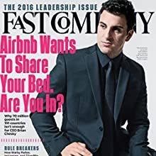 Audible Fast Company, February 2016 Periodical by Fast Company Narrated by Ken Borgers