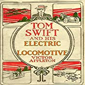 Tom Swift and His Electric Locomotive: To Miles a Minute on the Rails   Victor Appleton