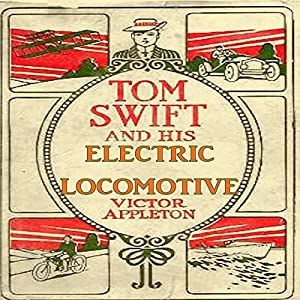 Tom Swift and His Electric Locomotive Audiobook