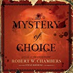 The Mystery of Choice | Robert W. Chambers