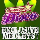 Generation Disco Medley 2 (Club Mix): Lady Marmelade / Saturday Night Fever / It's Raining Men / She Works Hard For The Money / Sunny / Celebration