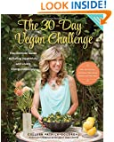 The 30-Day Vegan Challenge (New Edition):The Ultimate Guide to Eating Healthfully and Living Compassionately