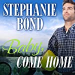 Baby, Come Home: Southern Roads Trilogy, Book 2 (       UNABRIDGED) by Stephanie Bond Narrated by Cassandra Campbell
