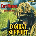 Combat Support (       UNABRIDGED) by Curt Messex Narrated by Kevin Foley