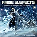 Prime Suspects: A Clone Detective Mystery Audiobook by Jim Bernheimer Narrated by Jeffrey Kafer
